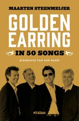 Golden Earring in 50 songs - Maarten  Steenmeijer - ISBN: 9789046822531