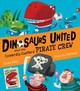 Dinosaurs United And The Cowardly Custard Pirate Crew - Hay, Sam - ISBN: 9781405279338