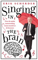 Singing in the brain - Erik  Scherder - ISBN: 9789025307042