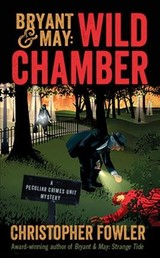 Bryant And May: Wild Chamber - Fowler, Christopher - ISBN: 9781101887066