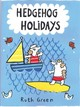 Hedgehog Holidays - Green, Ruth - ISBN: 9781849764841
