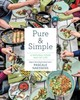 Pure & Simple: A Natural Food Way Of Life - Naessens, Pascale - ISBN: 9781419726170