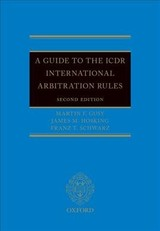 Guide To The Icdr International Arbitration Rules - Schwarz, Franz T.; Hosking, James Martin; Gusy, Martin F. - ISBN: 9780198729020