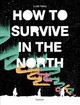 How To Survive In The North - Healy, Luke - ISBN: 9781910620328