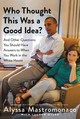 Who Thought This Was a Good Idea? - Mastromonaco, Alyssa - ISBN: 9781455588220