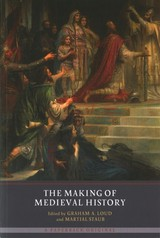 Making Of Medieval History - Staub, Martial; Loud, Graham A. - ISBN: 9781903153703