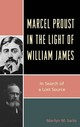Marcel Proust In The Light Of William James - Sachs, Marilyn M. - ISBN: 9781498556316