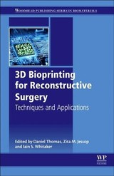 Woodhead Publishing Series in Biomaterials, 3D Bioprinting for Reconstructive Surgery - ISBN: 9780081011034
