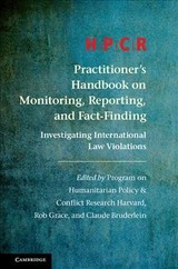 Hpcr Practitioner's Handbook On Monitoring, Reporting, And Fact-finding - Humanitarian Policy and Conflict Research (EDT)/ Grace, Rob (EDT)/ Bruderlein, Claude (EDT) - ISBN: 9781107164475