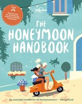 Honeymoon Handbook - Lonely Planet - ISBN: 9781786576200