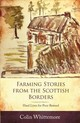Farming Stories From The Scottish Borders - Whittemore, Colin - ISBN: 9781910456743