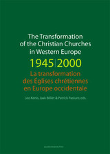 The transformation of the christian churches in Western Europe (1945-2000) - ISBN: 9789461661081