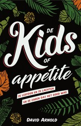 De kids of Appetite - David Arnold - ISBN: 9789020678932