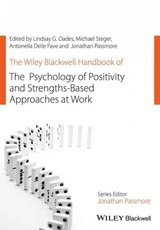 Wiley Blackwell Handbook Of The Psychology Of Positivity And Strengths-based Approaches At Work - Oades, Lindsay G. (EDT)/ Steger, Michael F. (EDT)/ Fave, Antonelle Delle (EDT)/ Passmore, Jonathan (EDT) - ISBN: 9781118977651