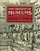 The Origins Of Museums - Impey, Oliver (EDT)/ MacGregor, Arthur (EDT) - ISBN: 9781910807194