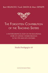 The forgotten contribution of the teaching sisters - Bart  Hellinckx - ISBN: 9789461660503