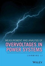 Measurement And Analysis Of Overvoltages In Power Systems - Li, Jianming - ISBN: 9781119128991