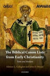 Biblical Canon Lists From Early Christianity - Meade, John D. (associate Professor Of Old Testament, Associate Professor Of Old Testament, Phoenix Seminary In Phoenix, Arizona); Gallagher, Edmon L. (associate Professor Of Christian Scripture, Associate Professor Of Christian Scripture, Heritage Christian University In Florence, Alabama) - ISBN: 9780198792499