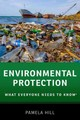 Environmental Protection - Hill, Pamela (adjunct Lecturer In Law, Boston University School Of Law) - ISBN: 9780190223076