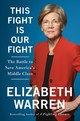 This Fight Is Our Fight - Warren, Elizabeth - ISBN: 9781250120618