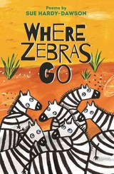Where Zebras Go - Hardy-dawson, Sue - ISBN: 9781910959312