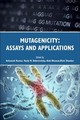 Mutagenicity: Assays And Applications - ISBN: 9780128092521