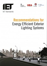 Recommendations For Energy-efficient Exterior Lighting Systems - The Institution Of Engineering And Technology - ISBN: 9781849199421