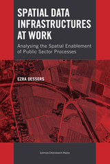 Spatial data infrastructures at work - Ezra  Dessers - ISBN: 9789461660817
