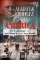 Aleister Crowley In America - Churton, Tobias - ISBN: 9781620556306