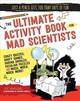 Ultimate Activity Book For Mad Scientists - Rhatigan, Joe - ISBN: 9781633221635