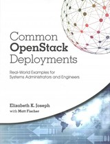 Common Openstack Deployments - Joseph, Elizabeth K.; Fischer, Matthew - ISBN: 9780134086231