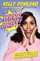 Whoa, Baby! - Rowland, Kelly/ Bickman, Tristan Emily, M.D./ Moser, Laura (CON) - ISBN: 9780738219424