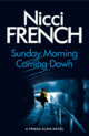 Sunday Morning Coming Down - French, Nicci - ISBN: 9780718179670