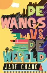 De Wangs vs. de wereld - Jade Chang - ISBN: 9789056725624