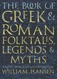 Book Of Greek And Roman Folktales, Legends, And Myths - Hansen, William (EDT)/ Fawkes, Glynnis (ILT) - ISBN: 9780691170152