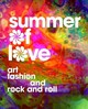 Summer Of Love - D'Alessandro, Jill/ Terry, Colleen/ Binder, Victoria (CON)/ McNally, Dennis... - ISBN: 9780520294820
