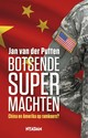 Botsende supermachten - Jan van der Putten - ISBN: 9789046821718