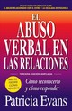 Abuso Verbal En Las Relaciones (the Verbally Abusive Relationship) - Evans, Patricia - ISBN: 9781440599255