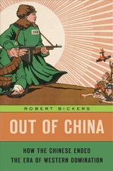 Out Of China - Bickers, Robert - ISBN: 9780674976870