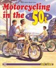 Motorcycling In The '50s - Clew, Jeff - ISBN: 9781787110991