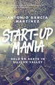 Start-upmania - Antonio García Martínez - ISBN: 9789021404295