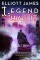 Legend Has It: Pax Arcana Bk 5 - James, Elliott - ISBN: 9780316302371