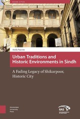 Urban traditions and historic environments in Sindh - Anila  Naeem - ISBN: 9789048531257