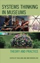 Systems Thinking In Museums - Jung, Yuha (EDT)/ Love, Ann Rowson (EDT) - ISBN: 9781442279247