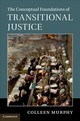 The Conceptual Foundations of Transitional Justice - Murphy, Colleen - ISBN: 9781107085473