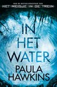 In het water - Paula Hawkins - ISBN: 9789400503892