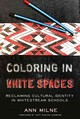 Coloring In The White Spaces - Milne, Ann - ISBN: 9781433134838