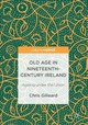 Old Age In Nineteenth-century Ireland - Gilleard, Chris - ISBN: 9781137585400