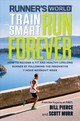 Runner's World Train Smart, Run Forever - Pierce, Bill/ Murr, Scott - ISBN: 9781623367466