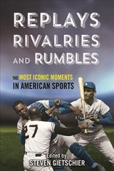 Replays, Rivalries, And Rumbles - Gietschier, Steven (EDT) - ISBN: 9780252041525